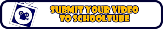 Submit your video to SchoolTube.com